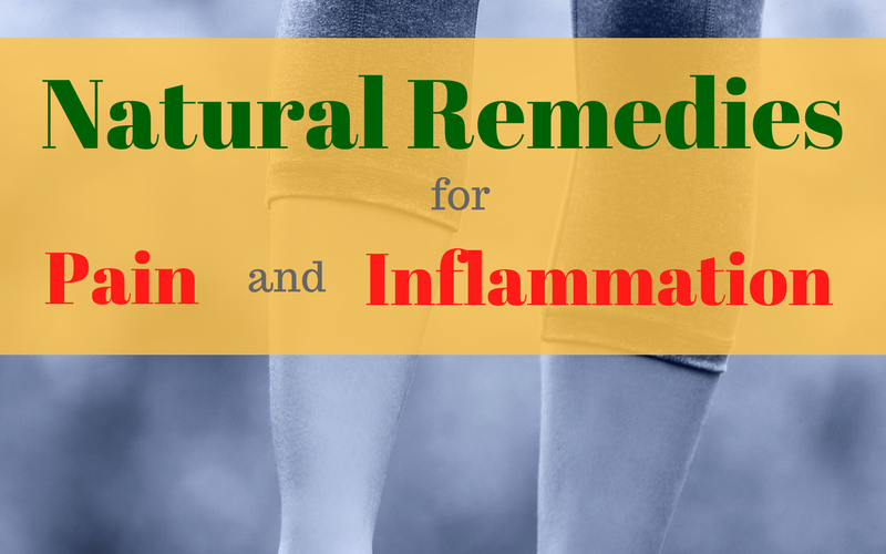 Natural Remedies for Pain and Inflammation