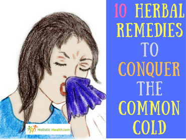 10 Herbal Remedies to Conquer the Common Cold