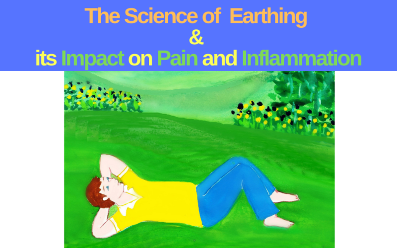 The Science of Earthing Grounding and its Impact on Pain and Inflammation