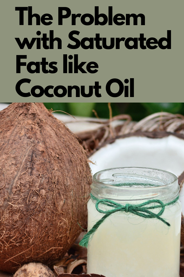 The problem with saturated fats like coconut oil