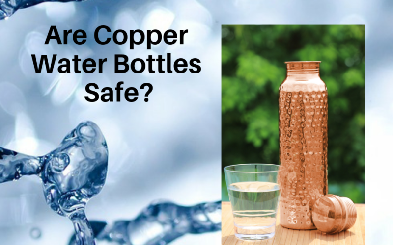 Are Copper Water Bottles Safe?